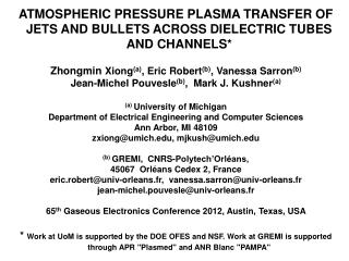 ATMOSPHERIC PRESSURE PLASMA TRANSFER OF JETS AND BULLETS ACROSS DIELECTRIC TUBES AND CHANNELS*