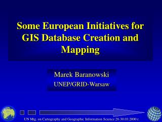 Some European Initiatives for  GIS Database Creation and Mapping
