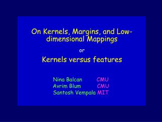 On Kernels, Margins, and Low-dimensional Mappings