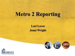 Metro 2 Reporting