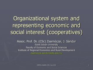 Organizational system and representing economic and social interest (cooperatives )