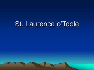 St. Laurence o�Toole