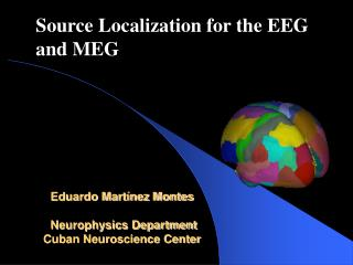 Eduardo Mart nez Montes   Neurophysics Department  Cuban Neuroscience Center