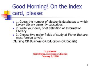Good Morning! On the index card, please: