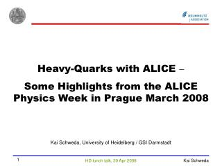 Heavy-Quarks with ALICE   Some Highlights from the ALICE Physics Week in Prague March 2008