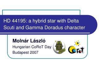 HD 44195: a hybrid star with Delta Scuti and Gamma Doradus character