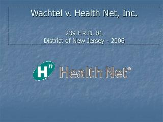 Wachtel v. Health Net, Inc. 239 F.R.D. 81  District of New Jersey - 2006