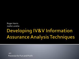 Developing IV&V Information Assurance Analysis Techniques