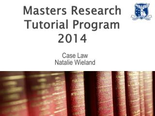 Masters Research Tutorial Program 2014