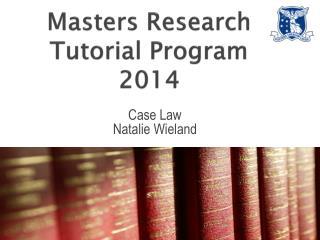 Masters Research Tutorial Program 2014