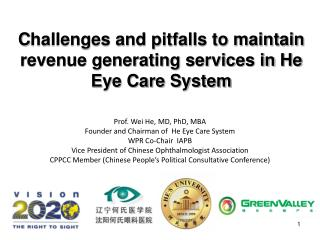 C hallenges and pitfalls to maintain revenue generating services  in  He Eye Care System