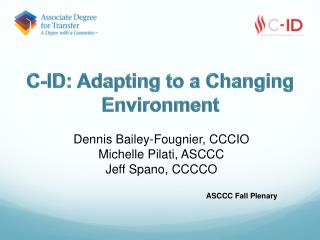 C-ID: Adapting to a Changing Environment