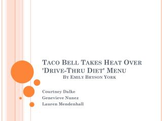 Taco Bell Takes Heat Over 'Drive-Thru Diet' Menu By Emily Bryson York