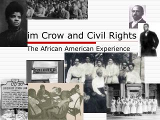 Jim Crow and Civil Rights