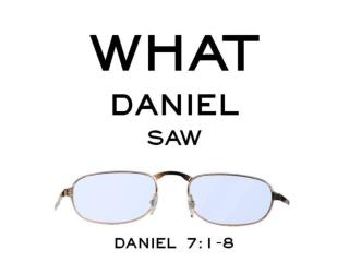 "We come to the first ""apocalyptic"" section of the Book of Daniel."