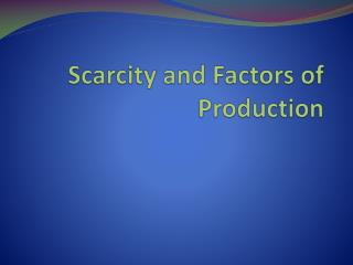 Scarcity and Factors of Production
