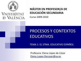 PROCESOS Y CONTEXTOS EDUCATIVOS  TEMA 1: EL STMA. EDUCATIVO ESPA OL