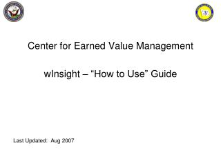 """Center for Earned Value Management wInsight – """"How to Use"""" Guide Last Updated:  Aug 2007"""