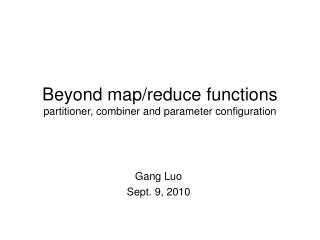 Beyond map/reduce functions partitioner, combiner and parameter configuration