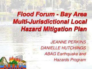 Flood Forum - Bay Area  Multi-Jurisdictional Local Hazard Mitigation Plan