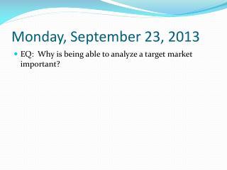 Mon day ,  September  23 ,  2013