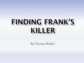 Finding Frank's Killer