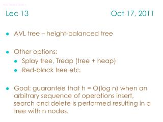 Lec  13                                         Oct 17, 2011 AVL tree – height-balanced tree