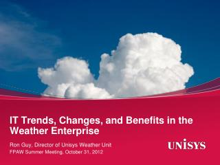 IT Trends, Changes, and Benefits in the Weather Enterprise