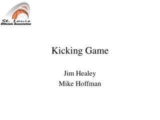 Kicking Game