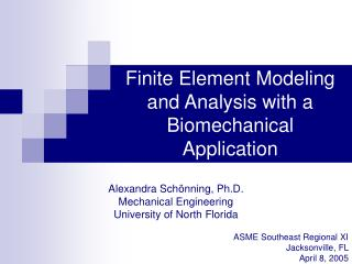 Finite Element Modeling and Analysis with a Biomechanical Application