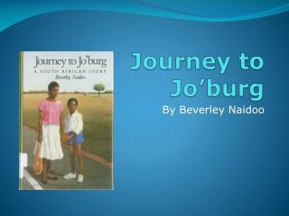 Journey to  Jo�burg