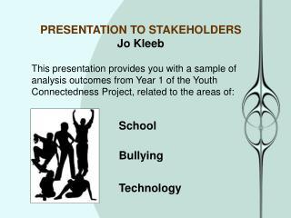 PRESENTATION TO STAKEHOLDERS Jo Kleeb