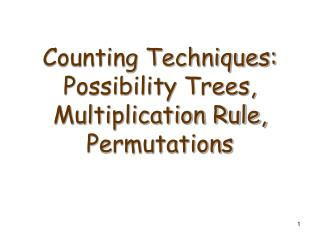 Counting Techniques: Possibility Trees,  Multiplication Rule,  Permutations