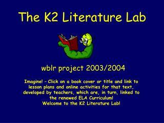 The K2 Literature Lab