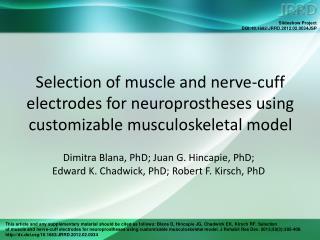 Dimitra Blana, PhD; Juan G. Hincapie, PhD;  Edward K. Chadwick, PhD; Robert F. Kirsch, PhD