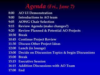 Agenda  (Fri., June 7)