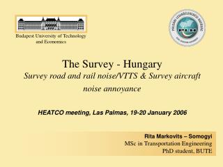 The Survey - Hungary Survey road and rail noise/VTTS  &  Survey aircraft noise annoyance