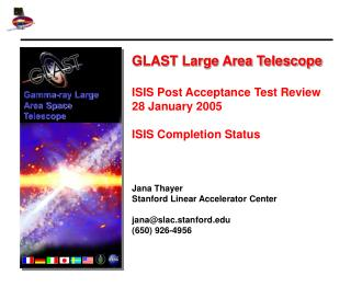 GLAST Large Area Telescope ISIS Post Acceptance Test Review 28 January 2005 ISIS Completion Status