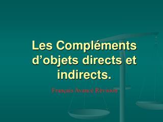 Les Compléments d'objets directs et indirects.