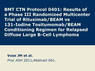 Vose JM et al. Proc ASH  2011;Abstract 661.