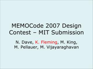 MEMOCode 2007 Design Contest – MIT Submission