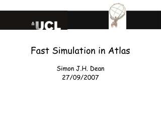Fast Simulation in Atlas