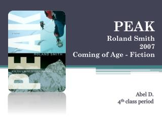 PEAK Roland Smith 2007 Coming of Age - Fiction