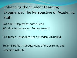 Enhancing the Student Learning Experience: The Perspective of Academic Staff