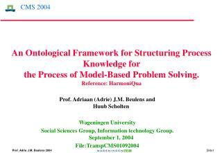 Prof.  Adriaan ( Adrie )  J.M. Beulens  and Huub Scholten Wageningen Universit y