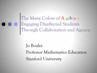 Jo Boaler Professor Mathematics Education Stanford University