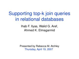 Supporting top-k join queries in relational databases