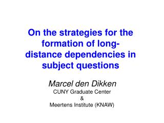 On the strategies for the formation of long-distance dependencies in subject questions
