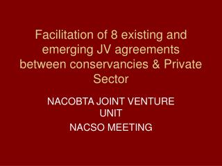 Facilitation of 8 existing and emerging JV agreements between conservancies & Private Sector