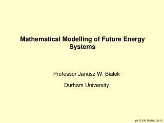 Mathematical Modelling of Future Energy Systems